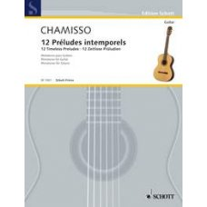 CHAMISSO: 12 TIMELESS PRELUDES FOR GUITAR