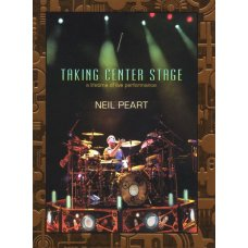 Peart neil: Taking center stage 3 DVD