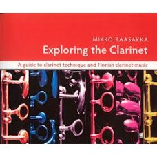 EXPLORING THE CLARINET+ CD (RAASAKKA MIKKO)