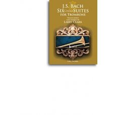 BACH: 6 CELLO SUITES FOR TROMBONE
