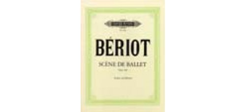 Bériot, C.: Scène de Ballet op.100 for Violin and Piano
