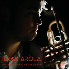 CD Ilkka Arola: From The Depths Of The Earth