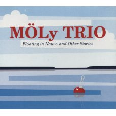 CD Möly Trio: Floating in Nauvo and Other Stories...